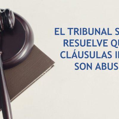 EL TRIBUNAL SUPREMO RESUELVE QUE LAS CLÁUSULAS DE INTERÉS VARIABLE VINCULADAS AL ÍNDICE IRPH NO SON ABUSIVAS