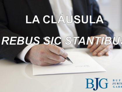 LA CLÁUSULA REBUS SIC STANTIBUS