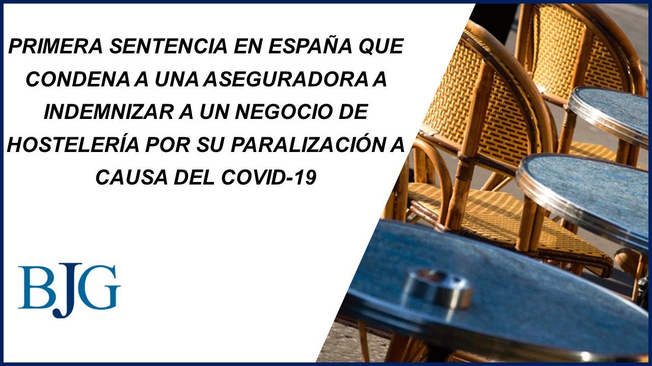 Primera Sentencia en España que condena a una aseguradora a indemnizar a un negocio de hostelería por su paralización a causa del COVID-19